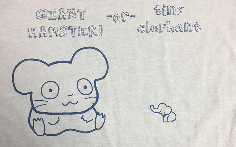 Giant Hamster or Tiny Elephant T-shirt